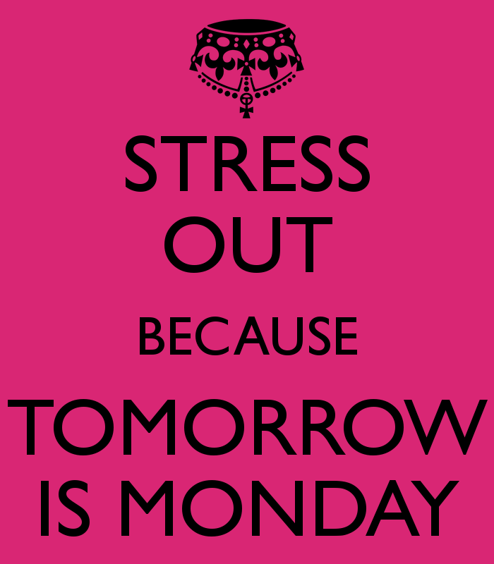 Name:  stress-out-because-tomorrow-is-monday-3.png Views: 6241 Size:  58.5 KB