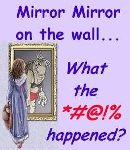 Name:  mirror,_mirror.jpg Views: 277 Size:  13.4 KB