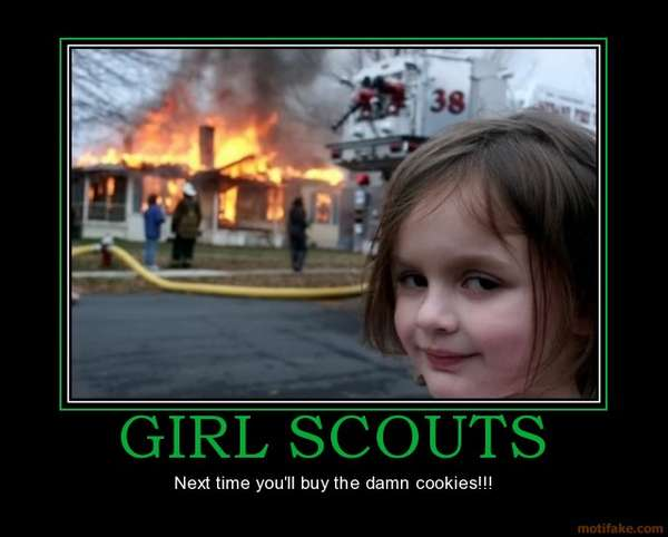 Name:  girl-scouts-demotivational-poster-1254428198.jpg Views: 243 Size:  25.9 KB