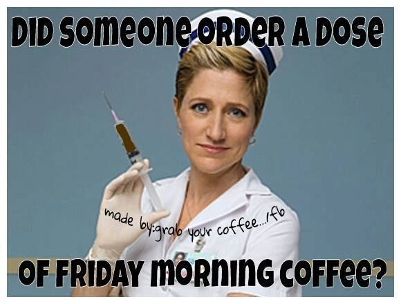 Name:  262763-Did-Someone-Order-Friday-Morning-Coffee.jpg Views: 74 Size:  38.4 KB