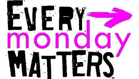 Name:  Every-Monday-Matters.jpg Views: 132 Size:  47.9 KB