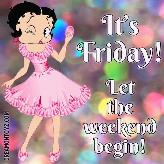 Name:  306110-Its-Friday-Let-The-Weekend-Begin.jpg Views: 24 Size:  64.9 KB
