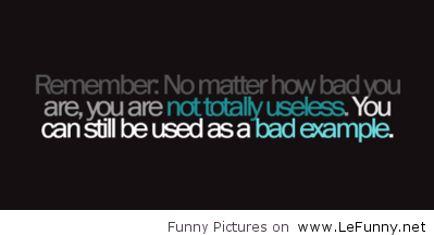 Name:  No-matter-how-bad-you-are.png