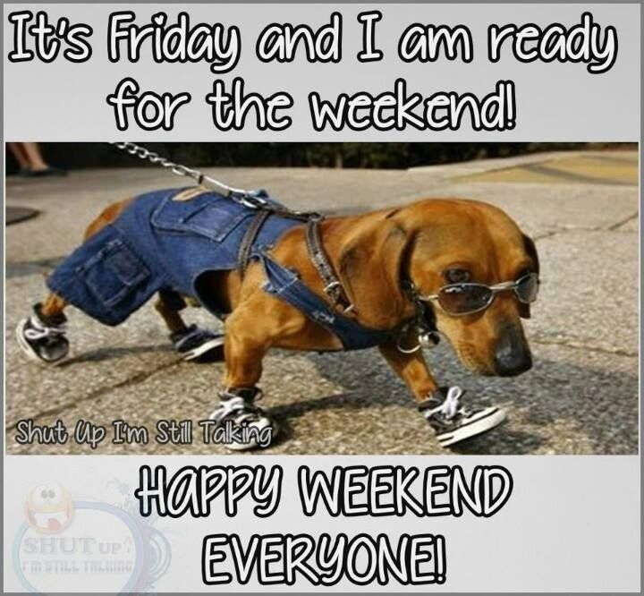 Name:  294253-It-s-Friday-And-I-Am-Ready-For-The-Weekend-Happy-Weekend-Everyone-.jpg